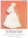 The Wedding Pianist: A Complete Resource for the Christian Wedding - Gail Smith