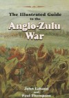 The Illustrated Guide To The Anglo Zulu War - John Laband
