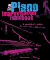 The Piano Improvisation Handbook: A Practical Guide to Musical Invention [With CD (Audio)] - Carl Humphries, Hal Leonard Publishing Company