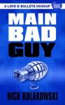 Main Bad Guy - Nick Kolakowski