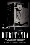 In Search of Ruritania: The life and times of Ivor Novello - David Slattery-Christy