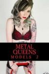 Metal Queens: Models 2 - Armand Rosamilia