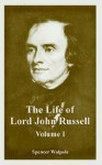 The Life of Lord John Russell (Volume One) - Spencer Walpole