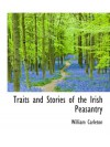 Traits and Stories of the Irish Peasantry - William Carleton