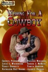 Wishing for a Cowboy - Kathleen Rice Adams, Phyliss Miranda, Cheryl Pierson, Sarah J. McNeal, Jacquie Rogers, Tracy Garrett