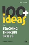 100+ Ideas for Teaching Thinking Skills - Stephen Bowkett