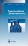 Decommissioning Offshore Structures - Gorman