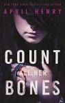 Count All Her Bones - April Henry