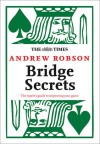 The Times: Bridge Secrets: The Expert's Guide to Improving Your Game - Andrew Robson