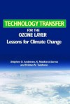 Technology Transfer for the Ozone Layer: Lessons for Climate Change - Stephen O. Andersen, K. Madhava Sarma