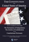 The Constitution of the United States of America The Declaration of Independence and Articles of Confederation (Extra: The Constitutional Dictionary) - Second Continental Congress, Constitutional Convention, Thomas Jefferson, Benjamin Franklin