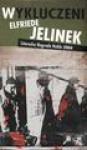 Wykluczeni - Elfriede Jelinek