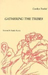 Gathering the Tribes - Carolyn Forché