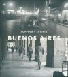 Buenos Aires - Horacio Coppola, Adrian Gorelik