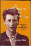 A Passion for Sharing: The Life of Edith Rosenwald Stern - Gerda Weissmann Klein
