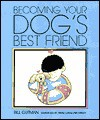 Becoming Your Dog's Best Friend - Bill Gutman