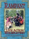 Rampant: Rules for Live-Action Role Playing. a Twin Crowns Supplement - Harald Henning