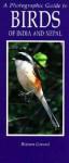 Photographic Guide to Birds of India and Nepal: Also Bangladesh, Pakistan, Sri Lanka - Bikram Grewal