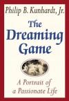 The Dreaming Game - Philip B. Kunhardt, Philip B. Kunhardt