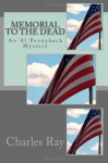 Memorial to the Dead: An Al Pennyback Mystery - Charles Ray