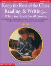 Keep the Rest of the Class Reading & Writing . . . While You Teach Small Groups: 60 High-Interest Reproducible Activities-Perfect For Learning Centers-That Build Comprehension, Vocabulary, and Writing Skills - Susan Finney