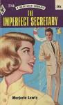 The Imperfect Secretary - Marjorie Lewty