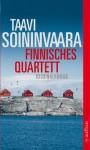Finnisches Quartett: Kriminalroman (Arto Ratamo ermittelt 5) - Taavi Soininvaara, Peter Uhlmann