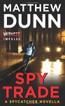 Spy Trade: A Spycatcher Novella - Matthew Dunn