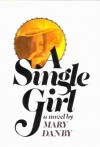A Single Girl - Mary Danby