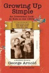 Growing Up Simple: An Irreverent Look at Kids in the 1950's - George Arnold, Liz Carpenter