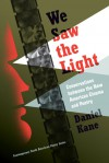 We Saw the Light: Conversations between New American Cinema and Poetry - Daniel Kane