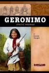 Geronimo: Apache Warrior - Brenda Haugen