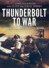 Thunderbolt to War - An American Fighter Pilot in England - John Anderson, Clint Sperry