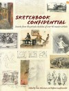 Sketchbook Confidential: Secrets from the Private Sketches of Over 40 Master Artists - North Light Books