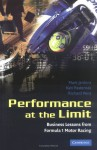 Performance At The Limit: Business Lessons From Formula 1 Motor Racing - Mark Jenkins, Richard West