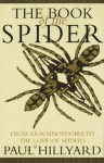 Book of the Spider: From Arachnophobia to the Love of Spiders - Paul Hillyard