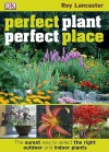 Perfect Plant, Perfect Place - Roy Lancaster
