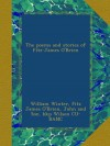 The poems and stories of Fitz-James O'Brien - William Winter, Fitz James O'Brien, John and Son. bkp Wilson CU-BANC