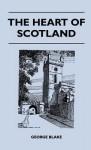 the heart of scotland - George Blake