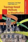 Topology-Based Methods in Visualization - Helwig Hauser, Hans Hagen, Holger Theisel