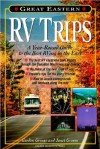 Great Eastern RV Trips: A Year-Round Guide to the Best Rving in the East - Janet Groene, Gordon Groene