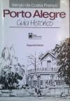 Porto Alegre guia histórico - Sergio da Costa Franco