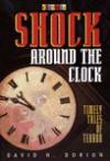 Shock Around the Clock: Timely Tales of Terror - David H. Dorion, Barbara Kiwak, Winston Trang