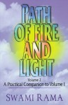 Path of Fire and Light (Vol 2): A Practical Companion to Volume One (Volume 1) - Swami Rama