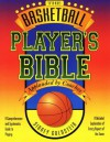 The Basketball Player's Bible: A Comprehensive And Systematic Guide To Playing (The Nitty Gritty Basketball Series) - Sidney Goldstein