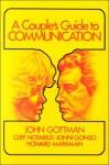 A Couple's Guide to Communication - John M. Gottman, Howard J. Markman, Jonni Gonso, Clifford Notarius