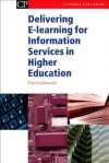 Delivering E-Learning for Information Services in Higher Education - Paul Catherall