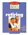 Barnes and Noble Basics Retiring: An Easy, Smart Guide to an Enjoyable Retirement - Hope Egan, Barbara Wagner