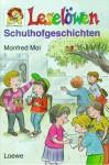 Leselöwen Schulhofgeschichten - Manfred Mai