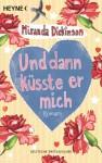 Und dann küsste er mich: Roman - Miranda Dickinson, Evelin Sudakowa-Blasberg